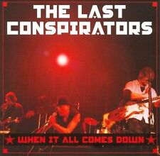 When It All Comes Down by The Last Conspirators (CD, 2010, Driving Rain)