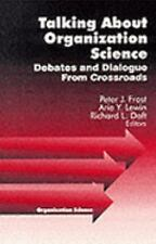 Talking about Organization Science: Debates and Dialogue From Crossroads