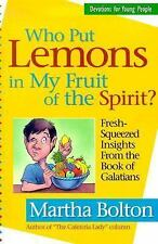 Who Put Lemons in My Fruit of the Spirit?: Fresh-Squeezed Insights from the Book