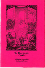 To The Magic Castle Peter Mortimer Jim Nelson Poetry Book 1988 SIGNED Limited Ed