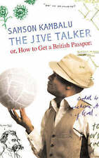 The Jive Talker: Or, How to get a British Passport,Samson Kambalu,New Book mon00