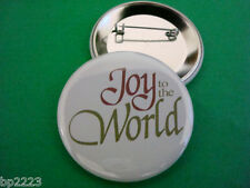 "JOY TO THE WORLD BUTTON Badge 2-1/4"" w/Pinback Inpirational, World Peace, NEW"