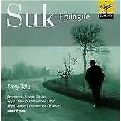 Josef Suk - Joseph Suk: Epilogue; Fairy Tale (1999)•Record Label: Virgin