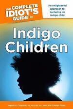 The Complete Idiot's Guide to Indigo Children, Flynn, Carolyn, Chapman Dir.  MA