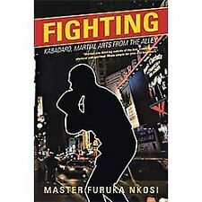 Fighting : Kabadaro, Martial Arts from the Alley by Master Furuka Nkosi...