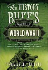 The History Buff's Guide to World War II: Top Ten Rankings of the Best, Worst,