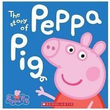 The Story of Peppa Pig (Peppa Pig), Scholastic, Good Book