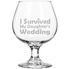 Brandy Snifter Glass I Survived My Daughter's Wedding Mother Father of the Bride
