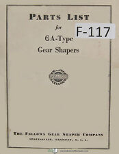 Fellows 6A-Type Gear Shapers Machine Parts Lists Manual Year (1952)