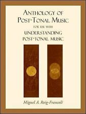 Anthology of Post-Tonal Music : For Use with Understanding Post-Tonal Music...
