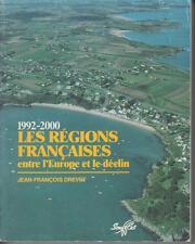 DREVET J.-F. / 1992-2000. Les régions françaises entre l'Europe et le déclin