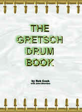 The Gretsch Drum Book by Rob Cook with John Sheridan