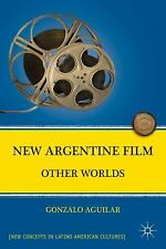 New Directions in Latino American Cultures: New Argentine Film : Other Worlds...
