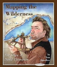 Mapping the Wilderness: The Story of David Thompson (Stories of Canada-ExLibrary