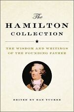 The Hamilton Collection : The Wisdom and Writings of the Founding Father (2016,…