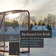 Countryman Know How: Backyard Ice Rink : A Step-By-Step Guide for Building Your