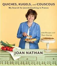 Quiches, Kugels, and Couscous My Search for Jewish Cooking in France Joan Nathan