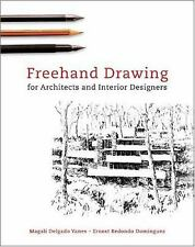 Freehand Drawing For Architects and Interior Designers, Magali Delgado Yanes, Er