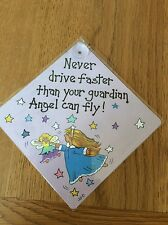"""Never Drive Faster Than Your Guardian Angel Can Fly"" Car Screen Sign, suction"