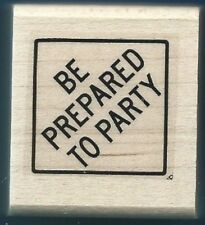 BE PREPARED TO PARTY  Sign occasion Card Word Gift Tag Stampin Up RUBBER STAMP