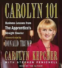 Carolyn 101: Business Lessons from The Apprentice's Straight Shooter Kepcher, C