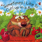 Vicki Churchill Sometimes I Curl Up in a Ball Very Good Book