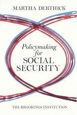 Policymaking for Social Security by Martha Derthick (1979, Paperback)