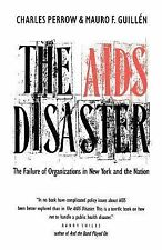The AIDS Disaster : The Failure of Organizations in New York and the N-ExLibrary