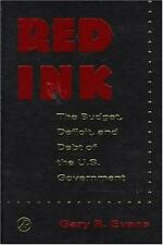 Red Ink: The Budget, Deficit, and Debt of the U.S. Government