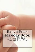 Baby's First Memory Book : Record of Birth Through First Year by A. Wonser...