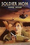 Soldier Mom by Alice Mead (2001, Paperback) TPB Single Mom goes to Saudi Arabia
