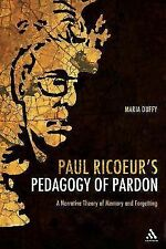 Paul Ricoeur's Pedagogy of Pardon : A Narrative Theory of Memory and...