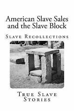 American Slave Sales and the Slave Block Ser.: American Slave Sales and the...