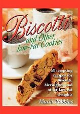 Biscotti and Other Low Fat Cookies : 65 Tempting Recipes for Biscotti,...