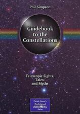 GUIDEBOOK TO THE CONSTELLATIONS - PHIL SIMPSON (PAPERBACK) NEW