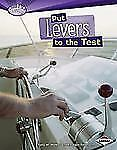 Put Levers to the Test (Searchlight Books: How Do Simple Machines Work?)