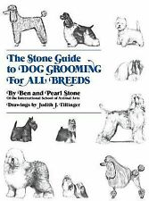 The Stone Guide to Dog Grooming for All Breeds, Ben Stone, Pearl Stone