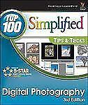Digital Photography: Top 100 Simplified Tips & Tricks (Top 100 Simplified Ti