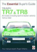 Triumph TR7 & TR8: The Essential Buyer's Guide, Williams, Roger