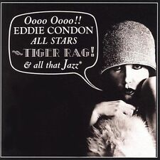 Tiger Rag and All That Jazz [Remaster] by Eddie Condon (CD, 2005, Mighty Quinn)