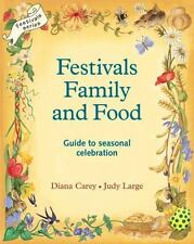 Lifeways: Festivals Family and Food : Guide to Seasonal Celebration by Judy...