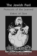 The Jewish Peril : Protocols of the Learned Elders of Zion by Sergiei Nilus...