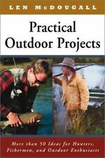Practical Outdoor Projects: More than 50 Ideas for Hunters, Fishermen,-ExLibrary