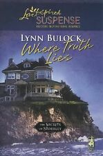 Where Truth Lies The Secrets of Stoneley, Book 6) Steeple Hill Love Inspired S