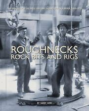 Roughnecks, Rock Bits And Rigs New Paperback Book