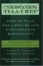 Understanding TIAA-CREF : How to Plan for a Secure and Comfortable Retirement...