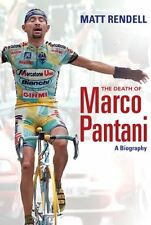 The Death of Marco Pantani: A Biography By Matt Rendell. 9780297850960