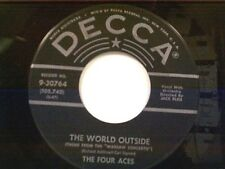 "FOUR ACES ""THE WORLD OUTSIDE / HOW CAN YOU FORGET"" 45"