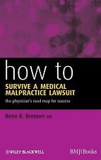 HOW - How To: How to Survive a Medical Malpractice Lawsuit : The Physician's...