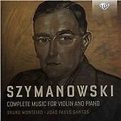 SZYMANOWSKI: COMPLETE MUSIC FOR VIOLIN AND PIANO NEW & SEALED